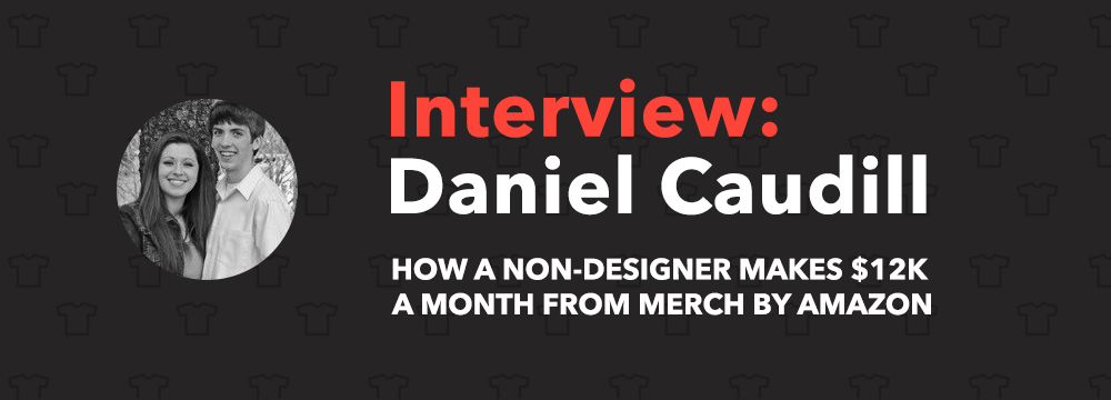 Daniel Caudill Merch By Amazon
