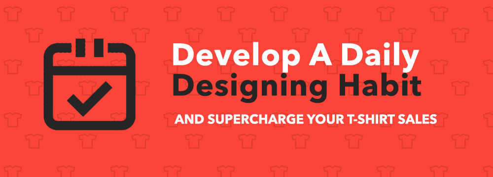 Develop a Daily Designing Habit