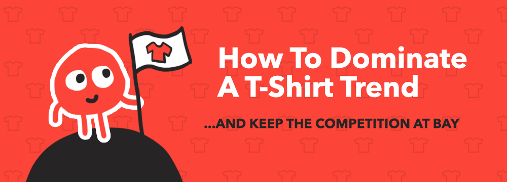How To Dominate T-Shirts Online
