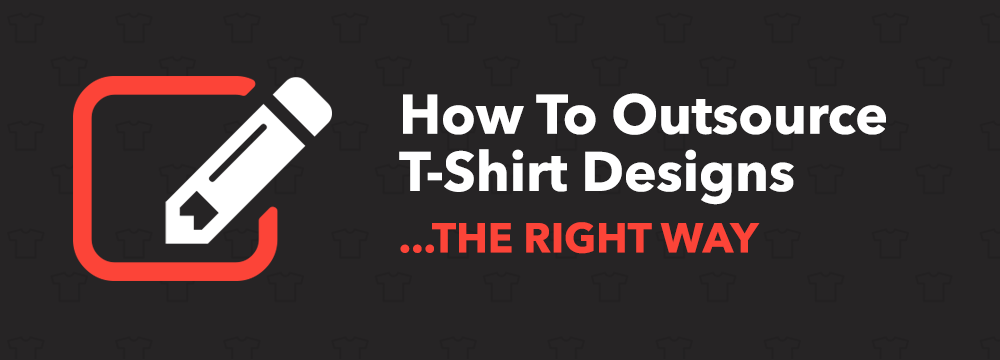How To Outsource T-Shirt Designs