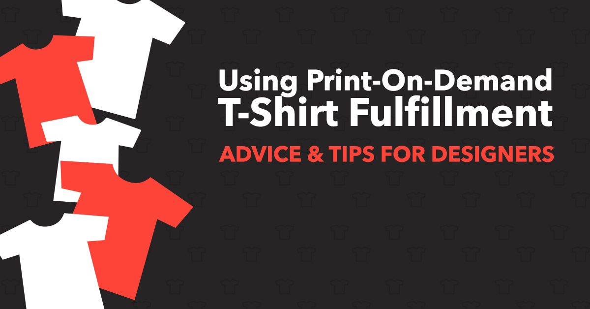Using print on demand t shirt fulfillment companies for On demand t shirt printing