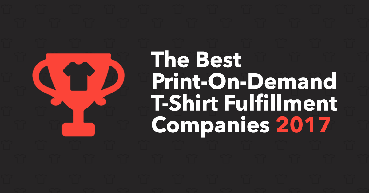 The best print on demand t shirt fulfillment companies to for On demand t shirt printing