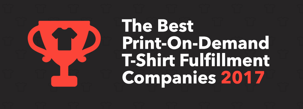 The Best Print-On-Demand T-Shirt Fulfillment Companies To