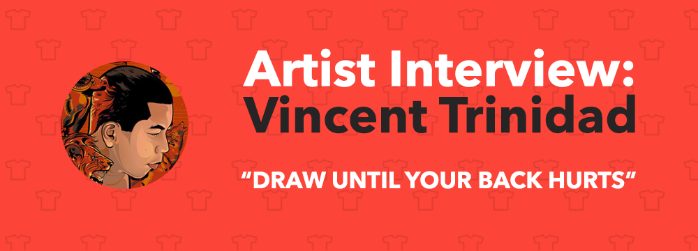 Vincent Trinidad T-Shirt Artist Designer Interview