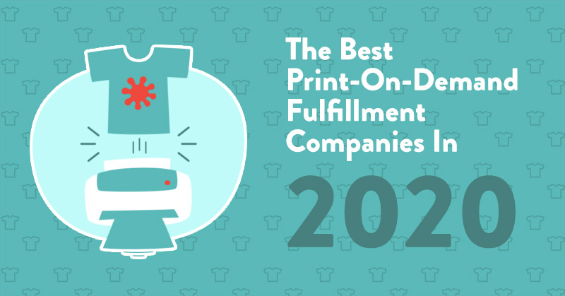 Best Print-On-Demand Companies 2020