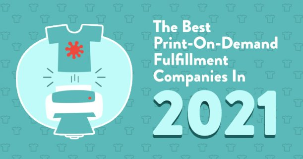 Best Print-On-Demand Companies 2021